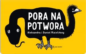 Pora na potwora - Aleksandra, Daniel Mizielińscy