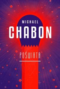 Poświata - Michael Chabon