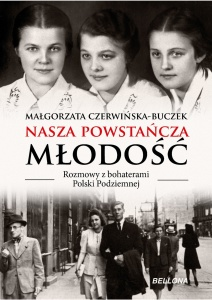 Nasza powstańcza młodość - Małgorzata Czerwińska-Buczek