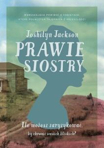 Prawie siostry - Joshilyn Jackson