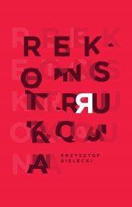 Rekonstrukcja - Krzysztof Bielecki