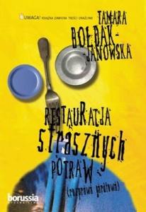 Restauracja strasznych potraw (rozprawa gardłowa) - Tamara Bołdak-Janowska