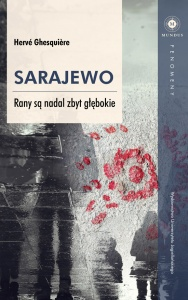 Sarajewo. Rany są nadal zbyt głębokie - Hervé Ghesquière