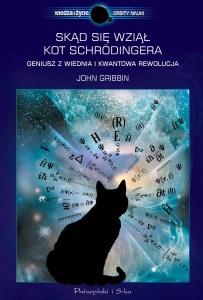 Skąd się wziął kot Schrödingera. Geniusz z Wiednia i kwantowa rewolucja - John Gribbin