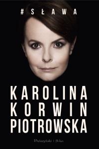 #Sława - Karolina Korwin Piotrowska