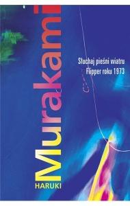 Słuchaj pieśni wiatru. Flipper roku 1973 - Haruki Murakami