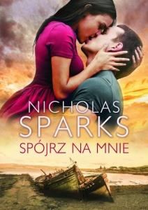 Spójrz na mnie - Nicholas Sparks