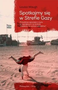 Spotkajmy się w Strefie Gazy - Louisa Waugh