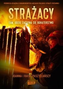 Strażacy - Rafał Pasztelański,  Joanna Pasztelańska