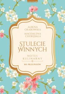 Stulecie Winnych. Notes kulinarny - Ałbena Grabowska
