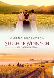 Stulecie Winnych. Opowiadania - Ałbena Grabowska