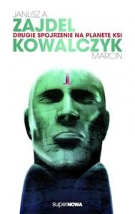 Drugie spojrzenie na planetę KSI - Janusz A. Zajdel,  Marcin Kowalczyk