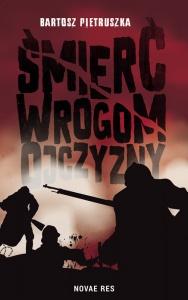Śmierć wrogom ojczyzny - Bartosz Pietruszka