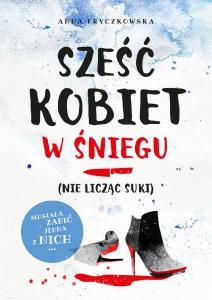 Sześć kobiet w śniegu (nie licząc suki) - Anna Fryczkowska