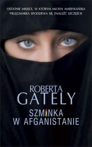 Szminka w Afganistanie - Roberta Gately
