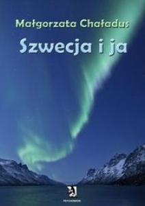 Szwecja i ja - Małgorzata Chaładus