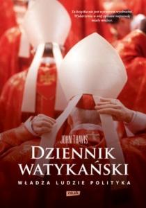 Dziennik watykański. Serce Kościoła katolickiego od kuchni: władza, ludzie, polityka - John Thavis