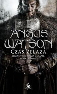 Czas żelaza t.1 - Angus Watson