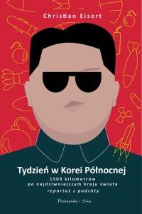 Tydzień w Korei Północnej. 1500 kilometrów po najdziwniejszym kraju świata - Christian Eisert