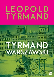 Tyrmand warszawski - Leopold  Tyrmand
