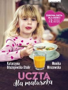 Uczta dla maluszka - Monika Mrozowska