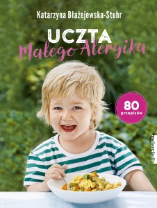 Uczta małego alergika - Katarzyna Błażejewska-Stuhr