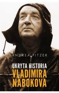 Ukryta historia Vladimira Nabokova - Andrea Pitzer