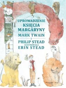 Uprowadzenie Księcia Margaryny - Mark Twain,  Philip Stead