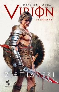 Virion. Szermierz - Andrzej Ziemiański