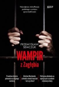 Wampir z Zagłębia -  Przemysław Semczuk