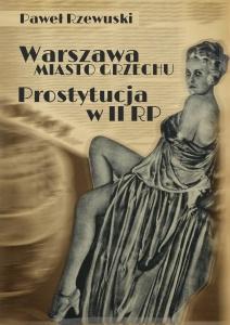 Warszawa — miasto grzechu: Prostytucja w II RP - Paweł Rzewuski