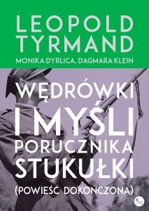 Wędrówki i myśli porucznika Stukułki (powieść dokończona) - Leopold Tyrmand,  Monika Dyrlica,  Dagmara Klein