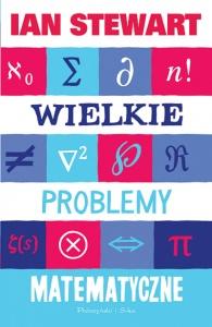 Wielkie problemy matematyczne  - Ian Stewart