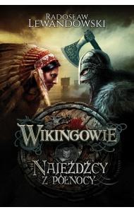 Wikingowie. Najeźdźcy z Północy - Radosław Lewandowski