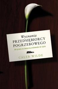 Wyznania przedsiębiorcy pogrzebowego - Caleb Wilde