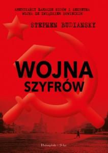 Wojna szyfrów. Amerykańcy łamacze kodów i sekretna wojna ze Związkiem Sowieckim - Stephen Budiansky