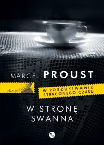 W poszukiwaniu straconego czasu. W stronę Swanna - Marcel Proust
