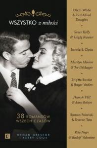 Wszystko z miłości. 38 romansów wszech czasów - Megan Gressor, Kerry Cook