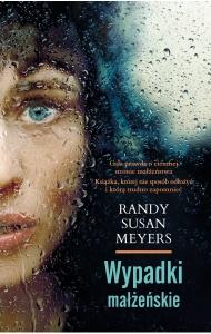 Wypadki małżeńskie - Randy Susan Meyers