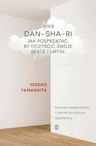 Dan Sha Ri, Jak posprzątać, by oczyścić swoje serce i umysł - Hideko Yamashita