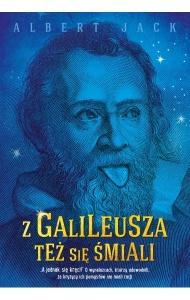 Z Galileusza też się śmiali - Albert Jack