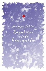 Zagubieni wśród Hiacyntów - Jhumpa Lahiri