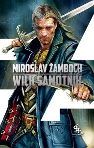 Wilk samotnik - Miroslav Zamboch