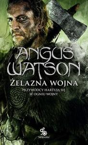 Żelazna wojna - Angus Watson