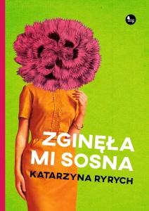 Zginęła mi sosna - Katarzyna Ryrych
