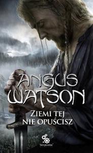 Ziemi tej nie opuścisz - Angus Watson