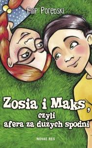 Zosia i Maks, czyli afera za dużych spodni - Filip Porębski