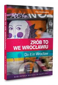 Zrób to we Wrocławiu - Ewa Orczykowska