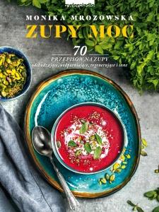 Zupy moc - Monika Mrozowska