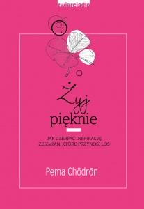 Żyj pięknie - Pema Chördön